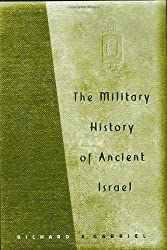 The Military History of Ancient Israel by Richard A. Gabriel (2003-10-01)