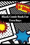 Blank Comic Book For Teen Boys: Blank Comic Book For Teen Boys: Create Your Own Fantasy Comics With This Cartoon Style Sketchbook: Consists of 120 Pages Large Big 8.5' x 11' Cartoon Panel Templates.