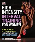 [ High-Intensity Interval Training for Women: Burn More Fat in Less Time Wit Bartram, Sean ( Author ) ] { Paperback } 2015