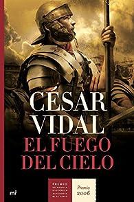 El fuego del cielo ) par César Vidal
