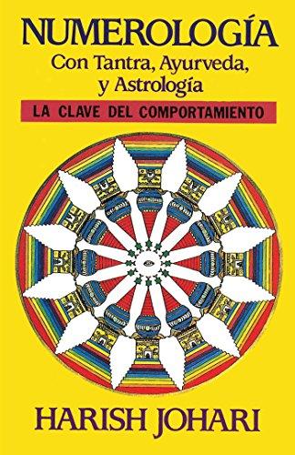 Numerología: Con Tantra, Ayurveda, y Astrología (Inner Traditions) por Harish Johari