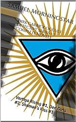 Dirk Garrick Occult Detective Series - 3 Complete Novels: Vertigo Rising #1, Ded Girls #2, Shaman's Kiss #3 (English Edition)