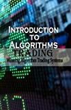 Introduction To Algorithm Trading: Winning Algorithm Trading Systems (Learn Simple ways of Algorithm Trading)