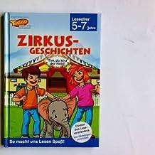 Zirkus-Geschichten. Tim, du bist der Held! (Lesealter 5-7 Jahre. So macht uns Lesen Spaß! Empfohlen von Toggo Clever)