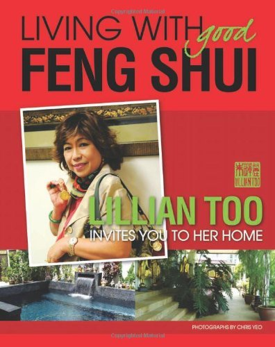 Living with Good Feng Shui by Lillian Too (2009-12-15) par Lillian Too