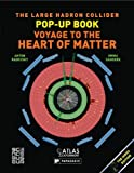 The Large Hadron Collider Pop-up Book: Voyage to the Heart of Matter