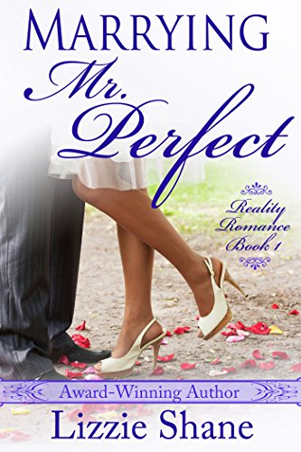 Marrying Mister Perfect (Reality Romance Book 1) by [Shane, Lizzie]