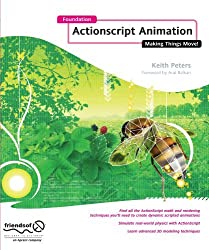 Foundation ActionScript Animation: Making Things Move! by Keith Peters (2005-11-01)