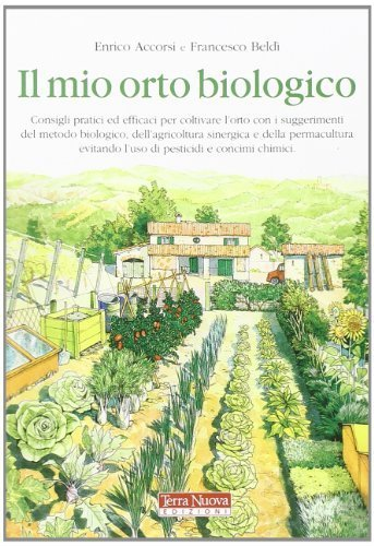 Il mio orto biologico di Accorsi, Enrico (2010) Tapa blanda