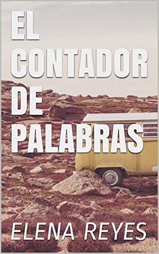 EL CONTADOR DE PALABRAS por ELENA REYEs
