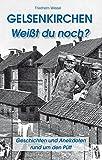 Gelsenkirchen Weißt du noch?: Geschichten und...