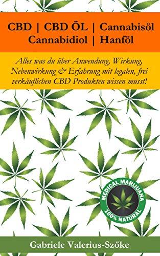 CBD | CBD Öl | Cannabisöl | Cannabidiol | Hanföl: Alles was du über Anwendung, Wirkung, Nebenwirkung & Erfahrung mit legalen, frei verkäuflichen CBD Produkten wissen musst!