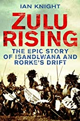 Zulu Rising: The Epic Story of iSandlwana and Rorke's Drift: The Battle of Isandlwana 1879 by Ian Knight (2010-08-20)