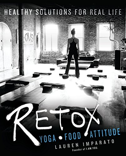 Retox: Yoga * Food * AttitudeHealthy Solutions for Real Life