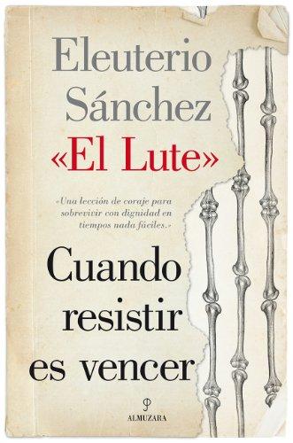 Cuando resistir es vencer (Memorias y biografias) eBook: Eleuterio ...