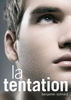 La tentation (roman gay) (EROTIQUE) de [Schneid, Benjamin]