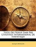 Telecharger Livres Texte Des Voeux Emis Par L Institut International de Statistique (PDF,EPUB,MOBI) gratuits en Francaise