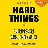 Hard Things: Entreprendre dans l'incertitude...