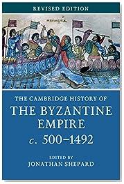 The Cambridge History of the Byzantine Empire c. 500–1492