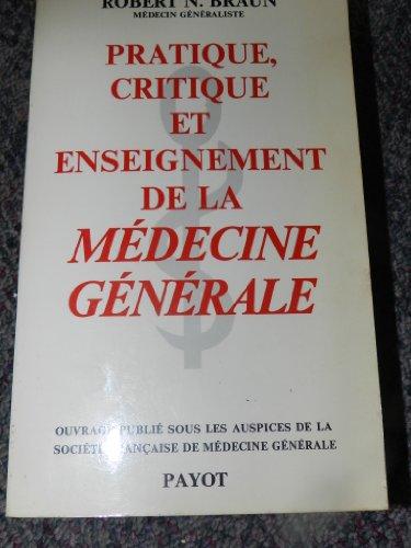 Pratique, critique et enseignement de la médecine générale