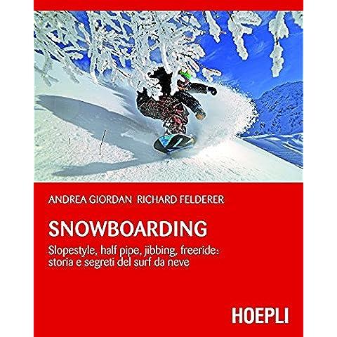 Snowboarding: Slopestyle, Half Pipe, Jibbing, Freeride: storia