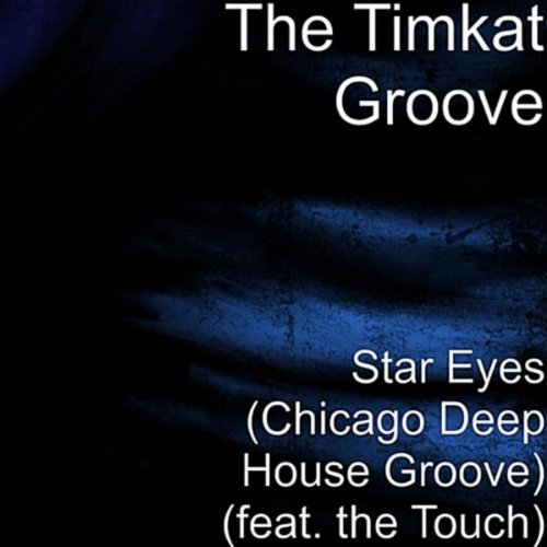 Star eyes chicago deep house magic feat the touch de for Deep house chicago