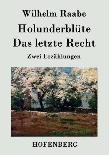 Holunderblüte / Das letzte Recht: Zwei Erzählungen