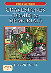 Gravestones, Tombs and Memorials: Symbols, Styles & Epitaphs (England's Living History)