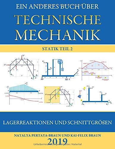 Ein anderes Buch über Technische Mechanik: Statik Teil 2: Lagerreaktionen und Schnittgrößen