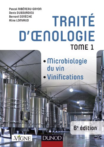 Traité d'oenologie - Tome 1-6e éd. - Microbiologie du vin. Vinifications par Pascal Ribéreau-Gayon