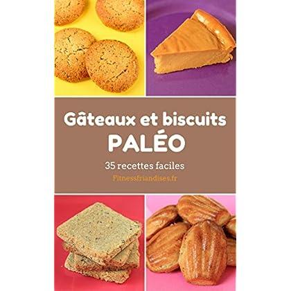 Gâteaux et Biscuits Paléo: 35 recettes faciles