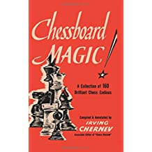 Chessboard Magic!: A Collection of Brilliant Chess Endings
