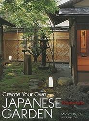 Create Your Own Japanese Garden: A Practical Guide by Motomi Oguchi, Joseph Cali (2007) Hardcover