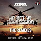 Coppa Presents : An Act of Aggression Remixes