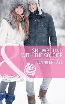 Snowbound with the Soldier (Mills & Boon Cherish) by [Faye, Jennifer]