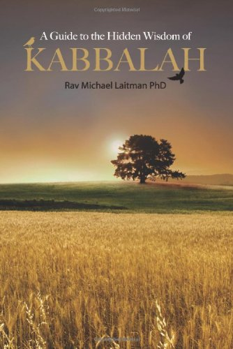 Guide to the Hidden Wisdom of Kabbalah por Rav Michael Laitman