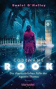 Codename Rook par Daniel O'Malley