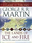 The Lands of Ice and Fire (A G...