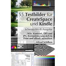 55 Testbilder für CreateSpace und Kindle (Schwarz-Weiß): Wie Kontrast, DPI und JPG-Komprimierung sich auswirken (Selfpublisher Ratgeber)