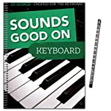 Sounds Good On Keyboard - 50 Songs Created For The Keyboard - in leichten bis mittelschweren Arrangements - Songbook mit