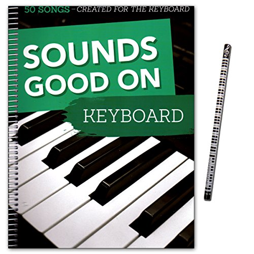Sounds Good On Keyboard – 50 morceaux Crea Ted for the Keyboard – Dans légers à mittelschweren Compositions – SONGBOOK avec crayons de Piano