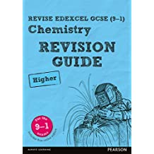 Revise Edexcel GCSE (9-1) Chemistry Higher Revision Guide: (with free online edition) (REVISE Edexcel GCSE Science 11)
