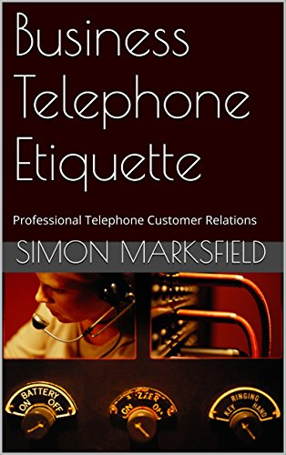 Business Telephone Etiquette: Professional Telephone