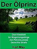 Der Ölprinz: Karl May war einer der produktivsten Autoren von Abenteuerromanen