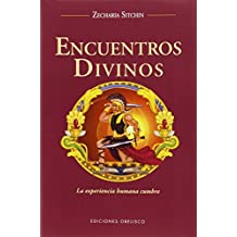 Encuentros Divinos/ Divine Encounters: Guia Sobre Visiones, Angeles Y Demas Emisarios/ a Guide to Visions, Angels, and Other Emissaries