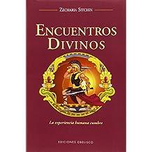 Encuentros divinos: la experiencia humana cumbre (MENSAJEROS DEL UNIVERSO)