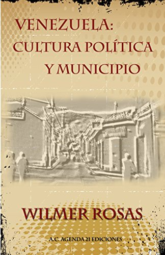 VENEZUELA; CULTURA POLITICA Y MUNICIPIO eBook: Vanessa Rosas ...