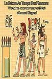 Le Retour Au Temps Des Pharaons: Tout a commencé ici