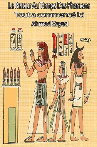 Couverture du livre Le Retour Au Temps Des Pharaons: Tout a commencé ici