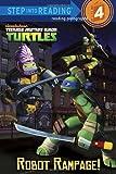Robot Rampage! (Teenage Mutant Ninja Turtles) (Step Into Reading - Level 4 - Quality)